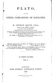 Plato, and the Other Companions of Sokrates: Volume 1