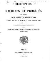 Description des machines et procédés pour lesquels des brevets d'invention ont été pris sous le régime de la loi du 5 juillet 1844: Volume89,Partie1