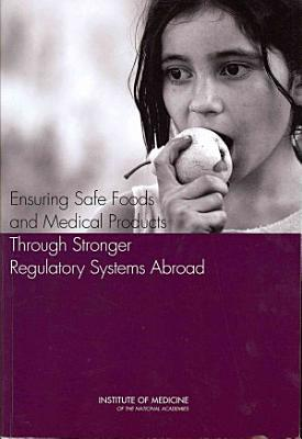 Ensuring Safe Foods and Medical Products Through Stronger Regulatory Systems Abroad PDF
