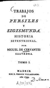 Trabajos De Persiles Y Sigismunda: Historia Setentrional, Band 1