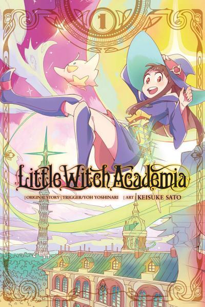 Little Witch Academia  Vol  1  manga