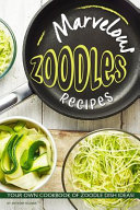 Marvelous Zoodles Recipes