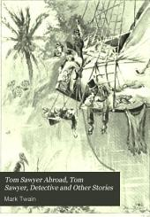 Tom Sawyer Abroad, Tom Sawyer, Detective and Other Stories