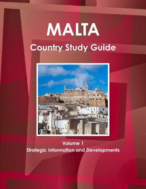 Malta Country Study Guide Volume 1 Strategic Information and Developments PDF
