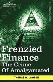 Frenzied Finance: The Crime of Amalgamated