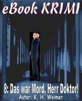 Krimi 008: Das war Mord, Herr Doktor
