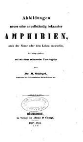 Abbildungen neuer oder unvollständig bekannter Amphibien: nach der Natur oder dem Leben entworfen, Band 1