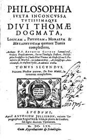 Philosophia iuxta inconcussa tutissimaque Divi Thomae dogmata: logicam, physicam, moralem [et] metaphysicam quatuor tomis complectens