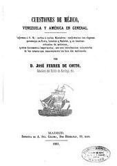 Cuestiones de Méjico, Venezuela y América en general: informes a S.M., cartas... y otros documentos...