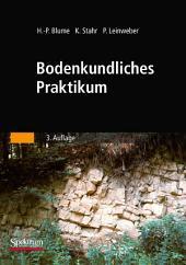 Bodenkundliches Praktikum: Eine Einführung in pedologisches Arbeiten für Ökologen, Land- und Forstwirte, Geo- und Umweltwissenschaftler, Ausgabe 3