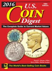 2016 U.S. Coin Digest: The Complete Guide to Current Market Values, Edition 14