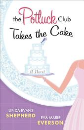 The Potluck Club--Takes the Cake (The Potluck Club Book #3): A Novel