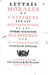 Lettres morales et critiques sur les différens états et les diverses occupations des hommes