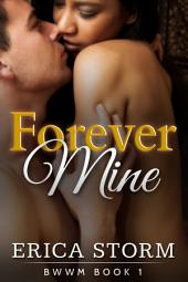 Forever Mine # 1: BWWM Interracial