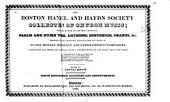 The Boston Handel and Haydn Society Collection of Church Music: Being a Selection of the Most Approved Psalm and Hymn Tunes, Anthems, Sentences, Chants, &c. : Together with Many Beautiful Extracts from the Works of Haydn, Mozart, Beethoven, and Other Eminent Composers, Harmonized for Three and Four Voices, with a Figured Base [sic] for the Organ and Piano Forte
