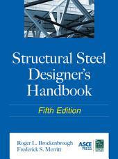 Structural Steel Designer's Handbook: Edition 5