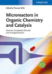 Microreactors in Organic Chemistry and Catalysis: Edition 2