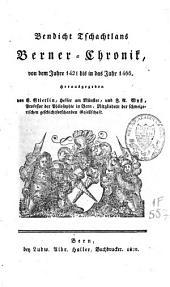 Bendicht Tschachtlans Berner-Chronik: von dem Jahr 1421 bis in das Jahr 1466