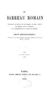 Le barreau romain: recherches et études sur le barreau de Rome, depuis son origine jusqu'à Justinien et particulièrement au temps de Cicéron