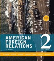 American Foreign Relations  Volume 2  Since 1895 PDF