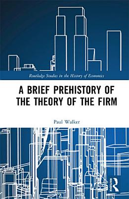 A Brief Prehistory of the Theory of the Firm