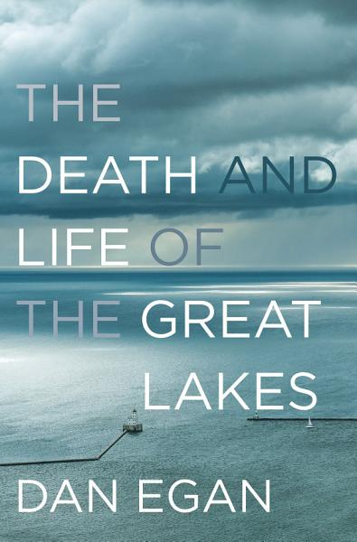 Download The Death and Life of the Great Lakes Book