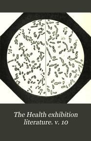 The Health exhibition literature  v  10 PDF