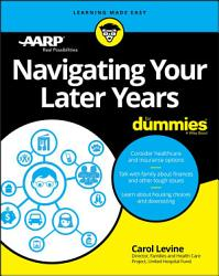 Navigating Your Later Years For Dummies Book PDF