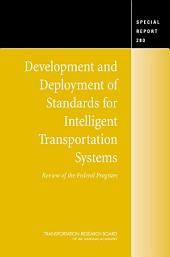 Development and Deployment of Standards for Intelligent Transportation Systems: Review of the Federal Program -- Special Report 280