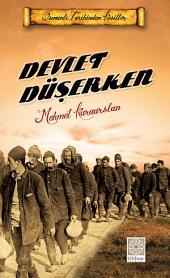 Devlet Düşerken (Osmanlı Tarihinden Kesitler)