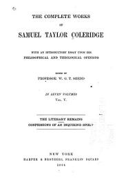 Complete Works of Samuel Taylor Coleridge: With an Introductory Essay Upon His Philosophical and Theological Opinions, Volume 5