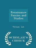 Renaissance Fancies and Studies   Scholar s Choice Edition PDF