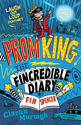 Prom King  The Fincredible Diary of Fin Spencer