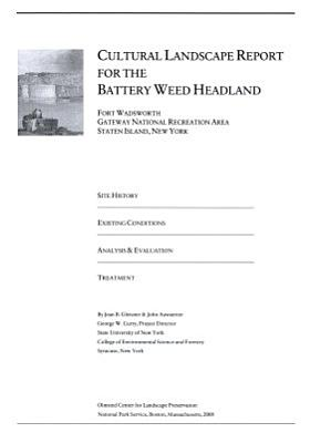 Cultural Landscape Report for the Battery Weed Headland  Fort Wadsworth Gateway National Recreation Area  Staten Island  New York PDF