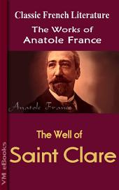 The Well of Saint Clare: WORKS OF Anatole France