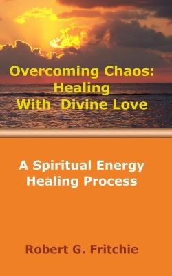 Surviving Chaos  Healing with Divine Love