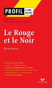 Profil - Stendhal (Henri Beyle, dit) : Le Rouge et le Noir: Analyse littéraire de l'oeuvre