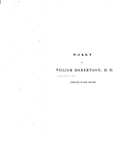 The Works of William Robertson: To which is Prefixed an Account of His Life and Writings