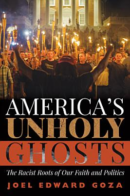 America s Unholy Ghosts