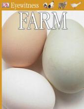 DK Eyewitness Books: Farm: Discover the Story of Farming—Plowing, Sowing, Harvesting, and Rearing Livestock
