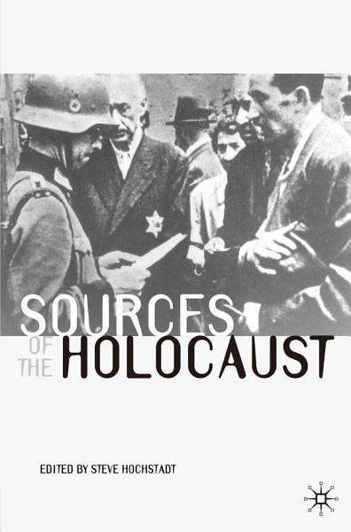 Download Sources of the Holocaust Book