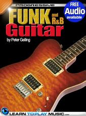 Funk and R&B Guitar Lessons for Beginners: Teach Yourself How to Play Guitar (Free Audio Available)