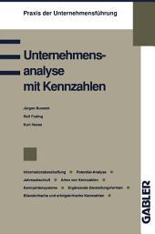 Unternehmensanalyse mit Kennzahlen: Informationsbeschaffung Potential-Analyse Jahresabschluß Arten von Kennzahlen Kennzahlensysteme Ergänzende Darstellungsformen Bilanzkritische und erfolgskritische Kennzahlen