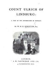 Count Ulrich of Lindburg: A Tale of the Reformation in Germany