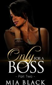 Only For A Boss 2
