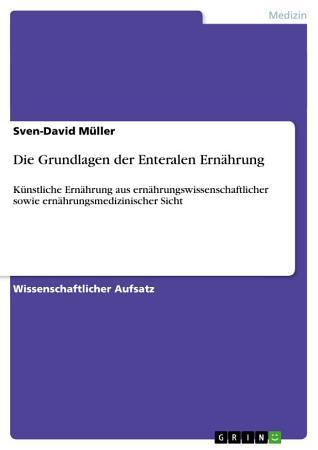 Die Grundlagen Der Enteralen Ern  hrung PDF