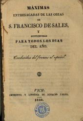 Máximas entresacadas de las obras de S. Francisco de Sales y distribuidas para todos los dias del año