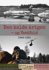 Den kalde krigen - og Vestfold. 1948-1991