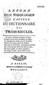 Lettre d'un théologien à l'auteur du Dictionnaire des Trois Siècles [par le Mis de Condorcet]