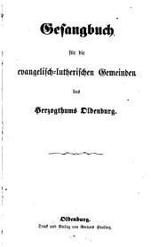 Gesangbuch für die evangelisch-lutherischen Gemeinden des Herzogthums Oldenburg: (Mit handschriftl. Correktureinträgen.)